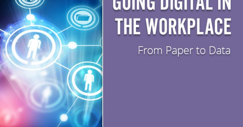Going Digital in the Workplace  - from paper to data - Hub